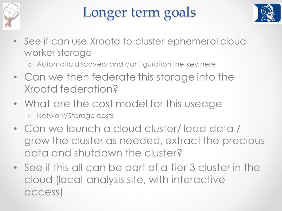 Conclusions Cloud computing is here to stay Just starting the process of evaluating federating storage on cloud services – o Are we at the peak of inflated expectations .