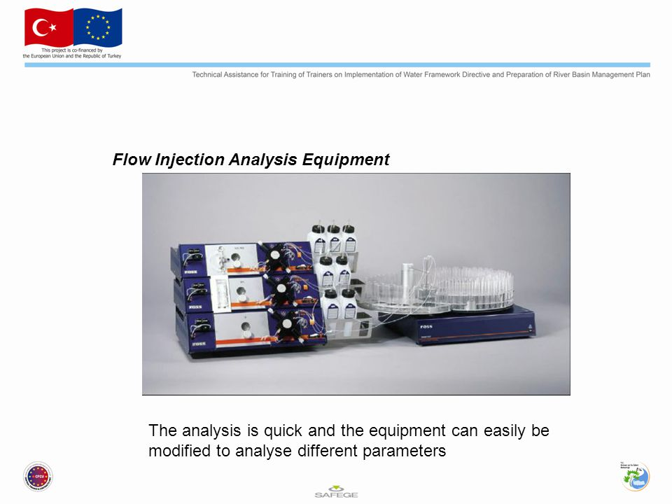 Flow Injection Analysis Equipment The analysis is quick and the equipment can easily be modified to analyse different parameters