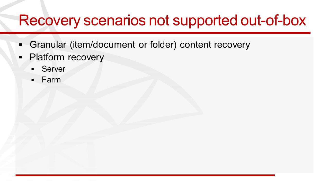 Recovery scenarios not supported out-of-box