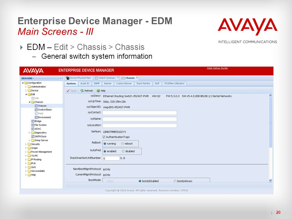 20 Enterprise Device Manager - EDM Main Screens - III  EDM – Edit > Chassis > Chassis – General switch system information