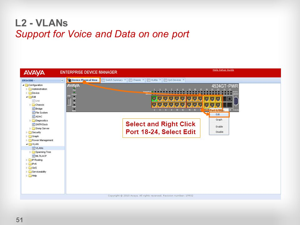 L2 - VLANs Support for Voice and Data on one port 51 Select and Right Click Port 18-24, Select Edit