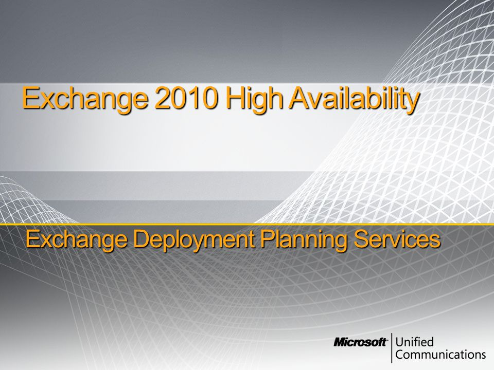 Exchange Deployment Planning Services Exchange 2010 High Availability