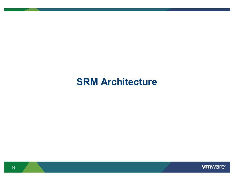 16 SRM Architecture