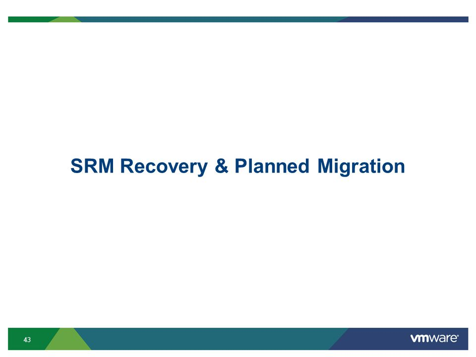 43 SRM Recovery & Planned Migration
