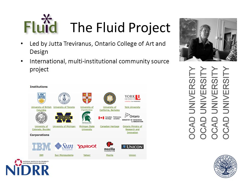 The Fluid Project Led by Jutta Treviranus, Ontario College of Art and Design International, multi-institutional community source project