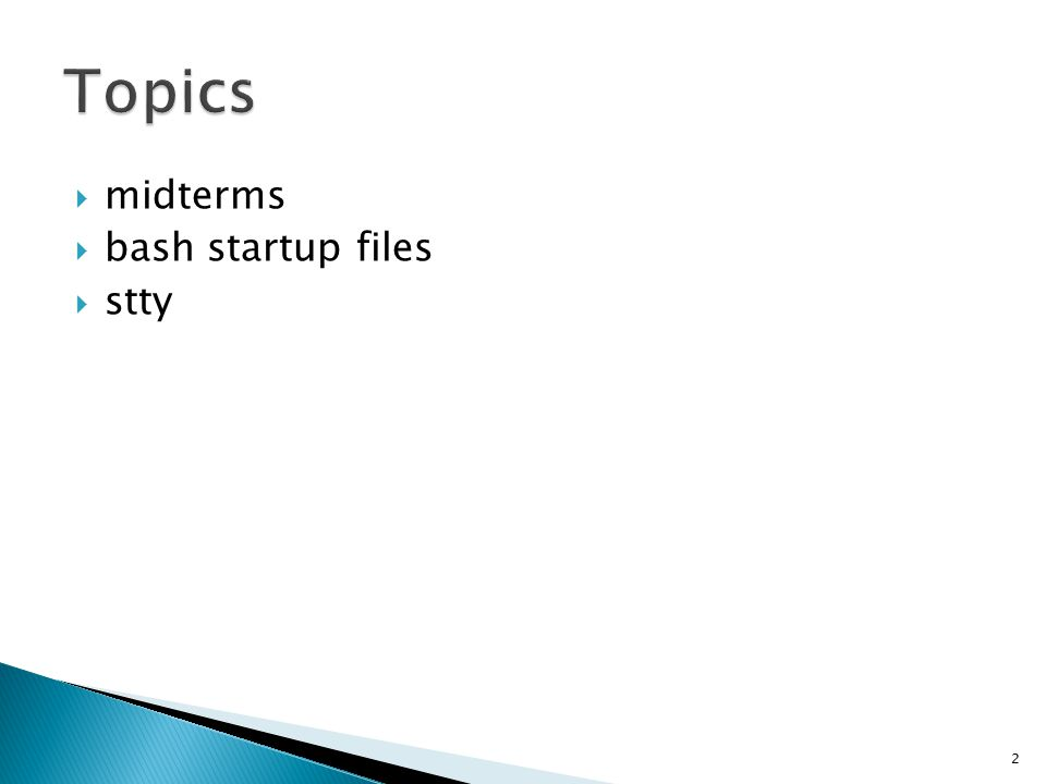  midterms  bash startup files  stty 2