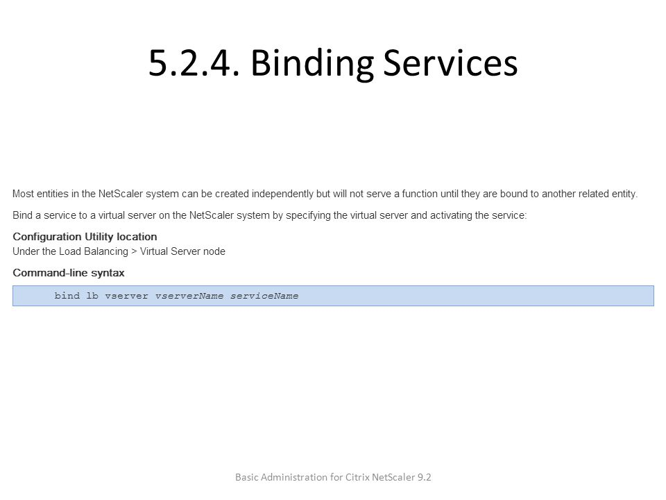 5.2.4. Binding Services Basic Administration for Citrix NetScaler 9.2