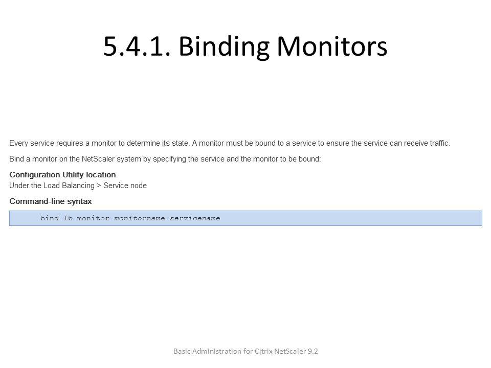 5.4.1. Binding Monitors Basic Administration for Citrix NetScaler 9.2