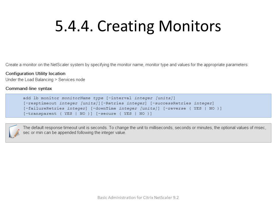 5.4.4. Creating Monitors Basic Administration for Citrix NetScaler 9.2