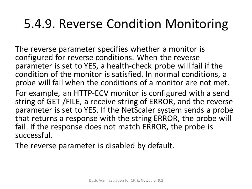 5.4.9. Reverse Condition Monitoring The reverse parameter specifies whether a monitor is configured for reverse conditions. When the reverse parameter