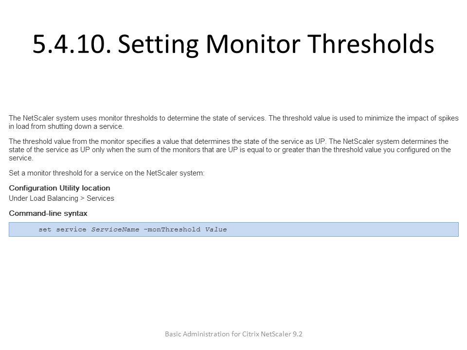 5.4.10. Setting Monitor Thresholds Basic Administration for Citrix NetScaler 9.2
