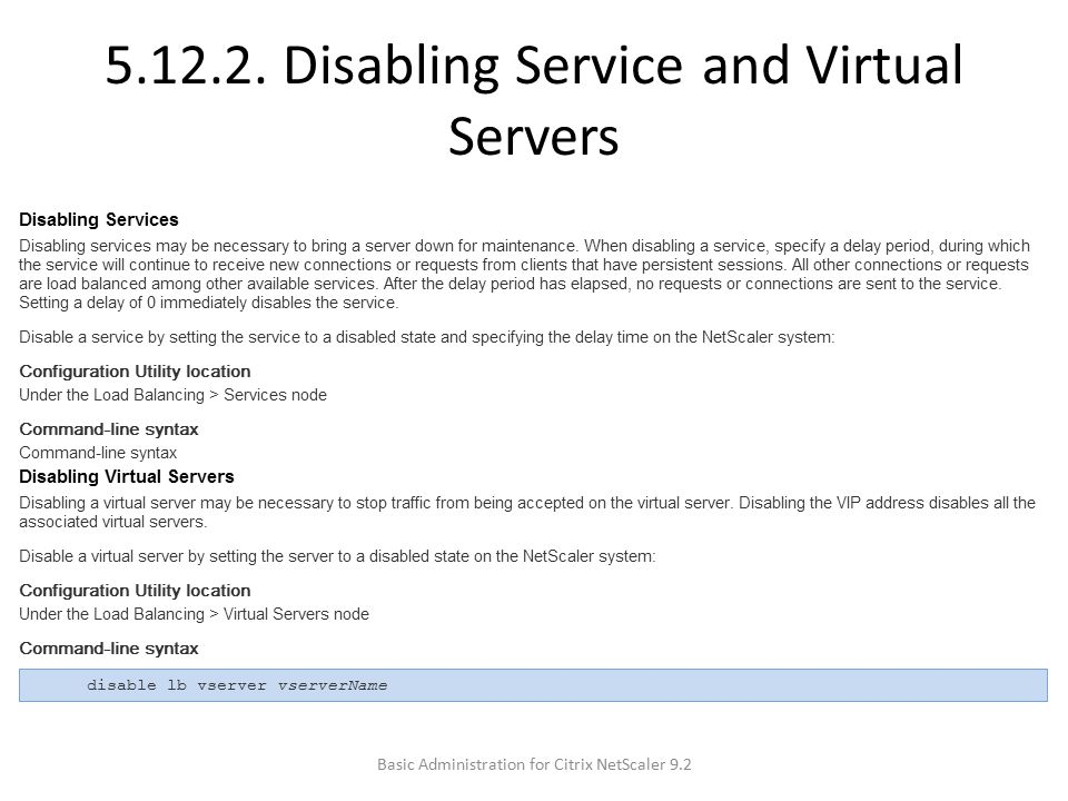 5.12.2. Disabling Service and Virtual Servers Basic Administration for Citrix NetScaler 9.2