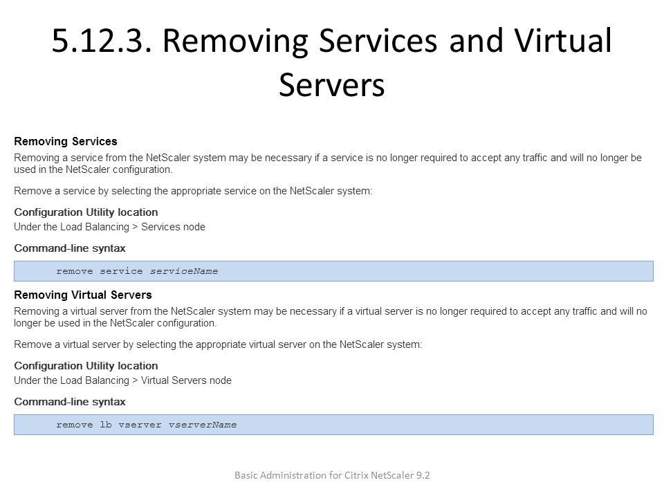 5.12.3. Removing Services and Virtual Servers Basic Administration for Citrix NetScaler 9.2