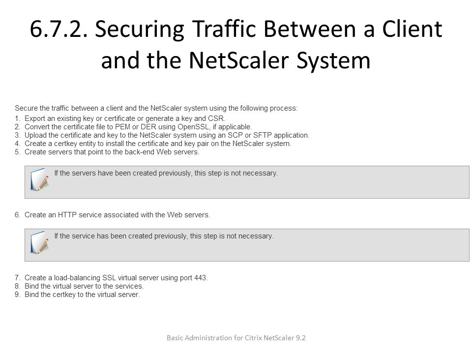6.7.2. Securing Traffic Between a Client and the NetScaler System Basic Administration for Citrix NetScaler 9.2