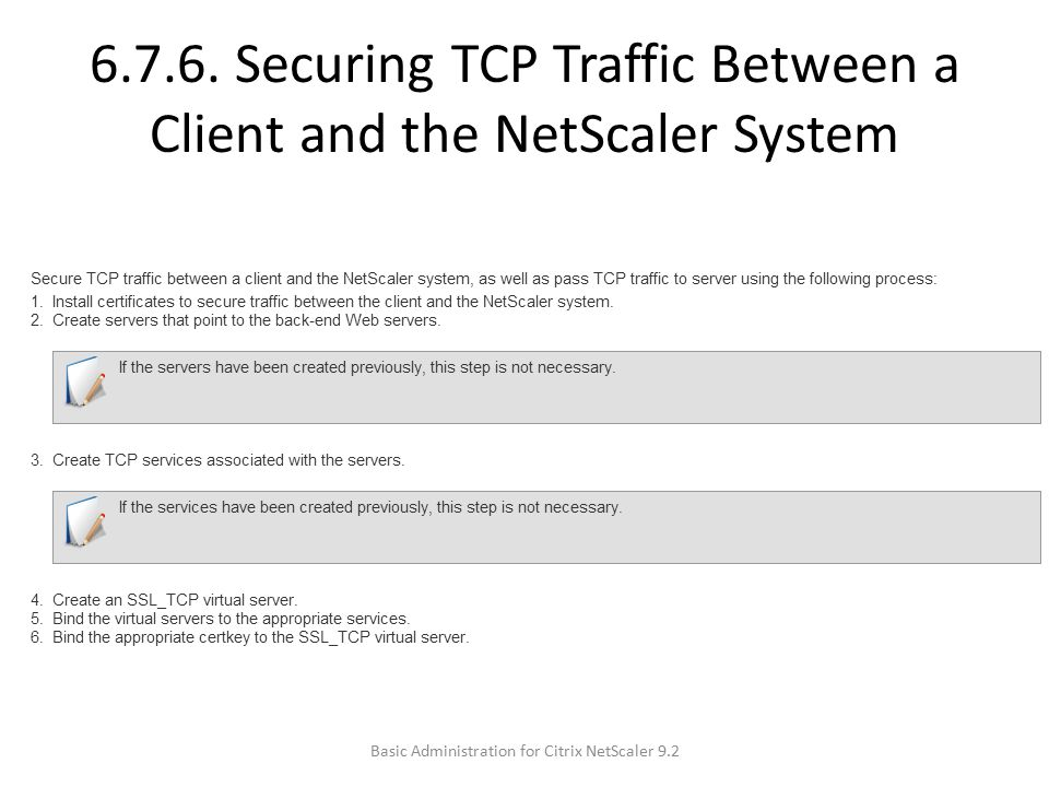 6.7.6. Securing TCP Traffic Between a Client and the NetScaler System Basic Administration for Citrix NetScaler 9.2
