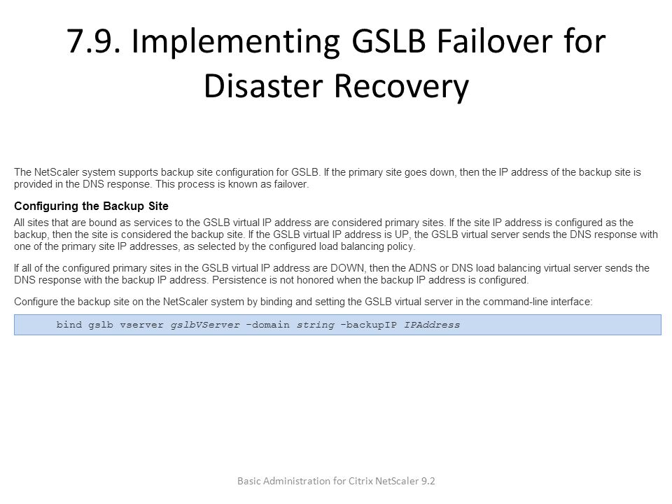 7.9. Implementing GSLB Failover for Disaster Recovery Basic Administration for Citrix NetScaler 9.2