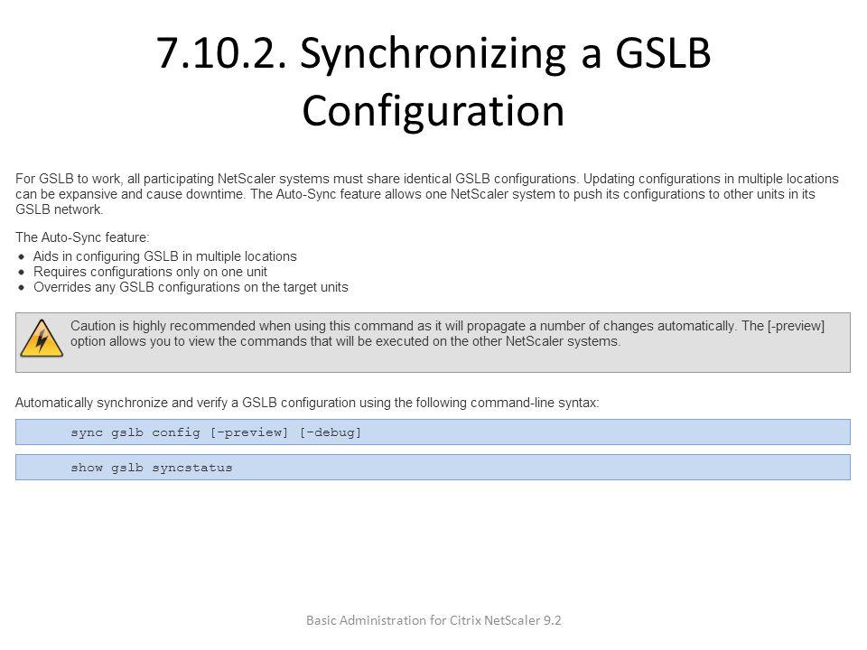 7.10.2. Synchronizing a GSLB Configuration Basic Administration for Citrix NetScaler 9.2