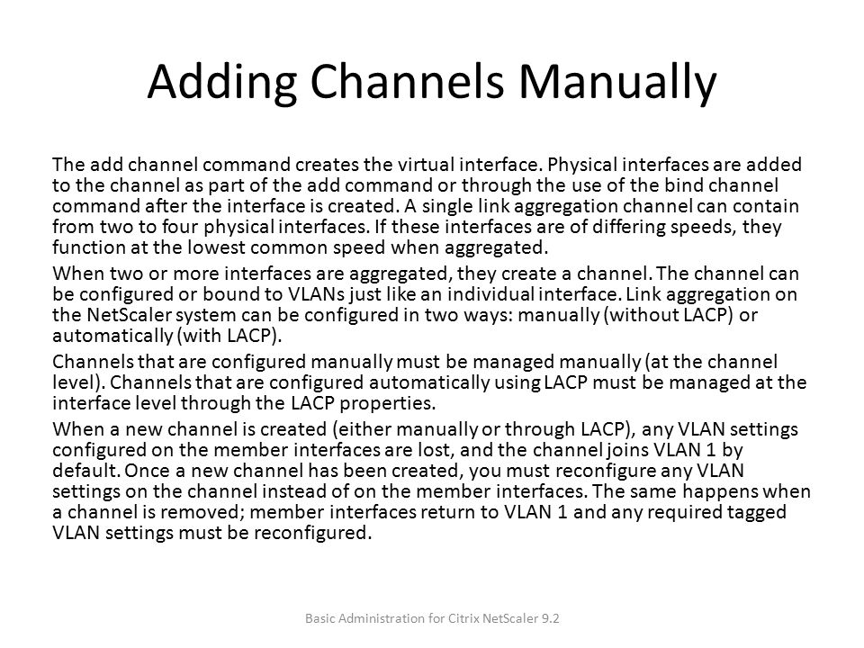 Adding Channels Manually The add channel command creates the virtual interface.