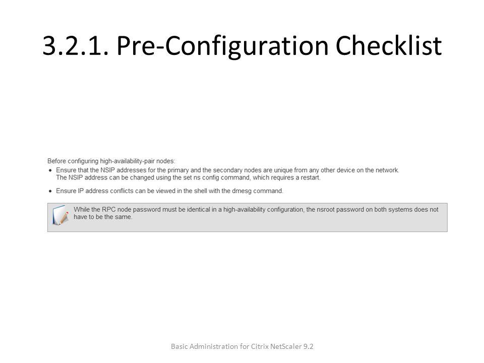 3.2.1. Pre-Configuration Checklist Basic Administration for Citrix NetScaler 9.2