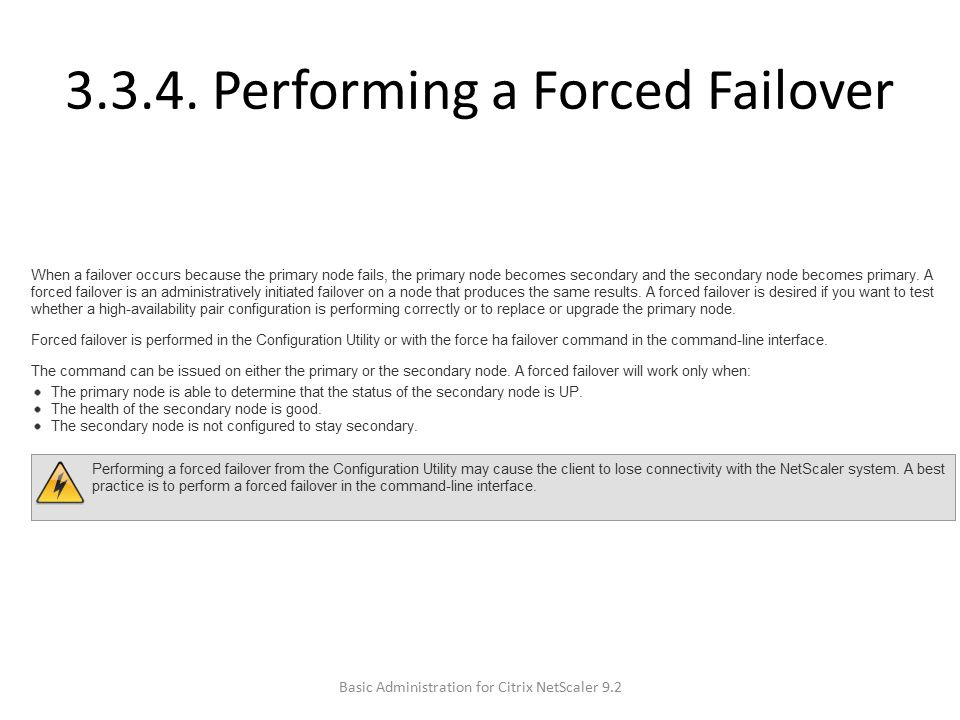 3.3.4. Performing a Forced Failover Basic Administration for Citrix NetScaler 9.2