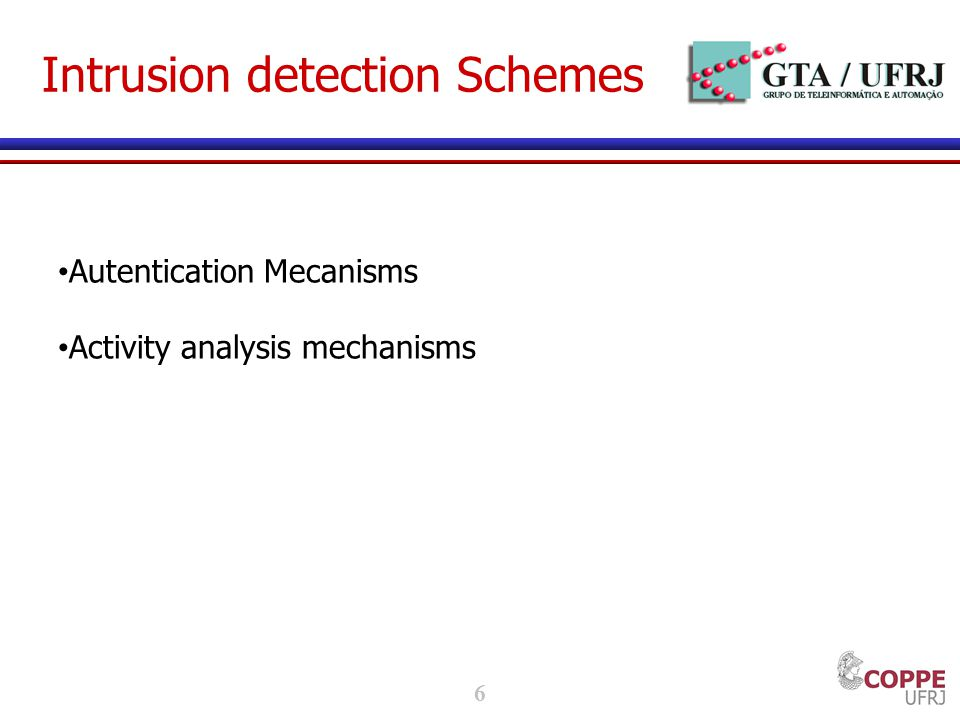 6 Intrusion detection Schemes Autentication Mecanisms Activity analysis mechanisms