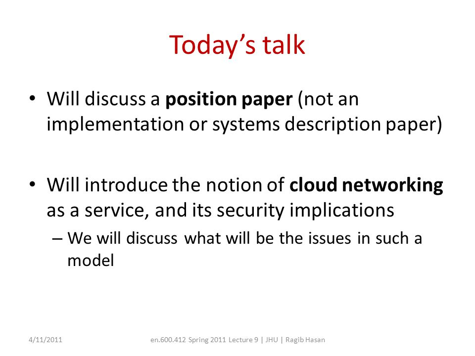 For your review Instead of writing pros and cons of the paper, write the following: – Why security is a problem in cloud networking.