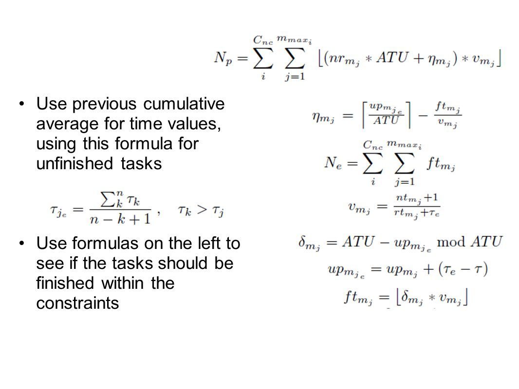 Use previous cumulative average for time values, using this formula for unfinished tasks Use formulas on the left to see if the tasks should be finished within the constraints