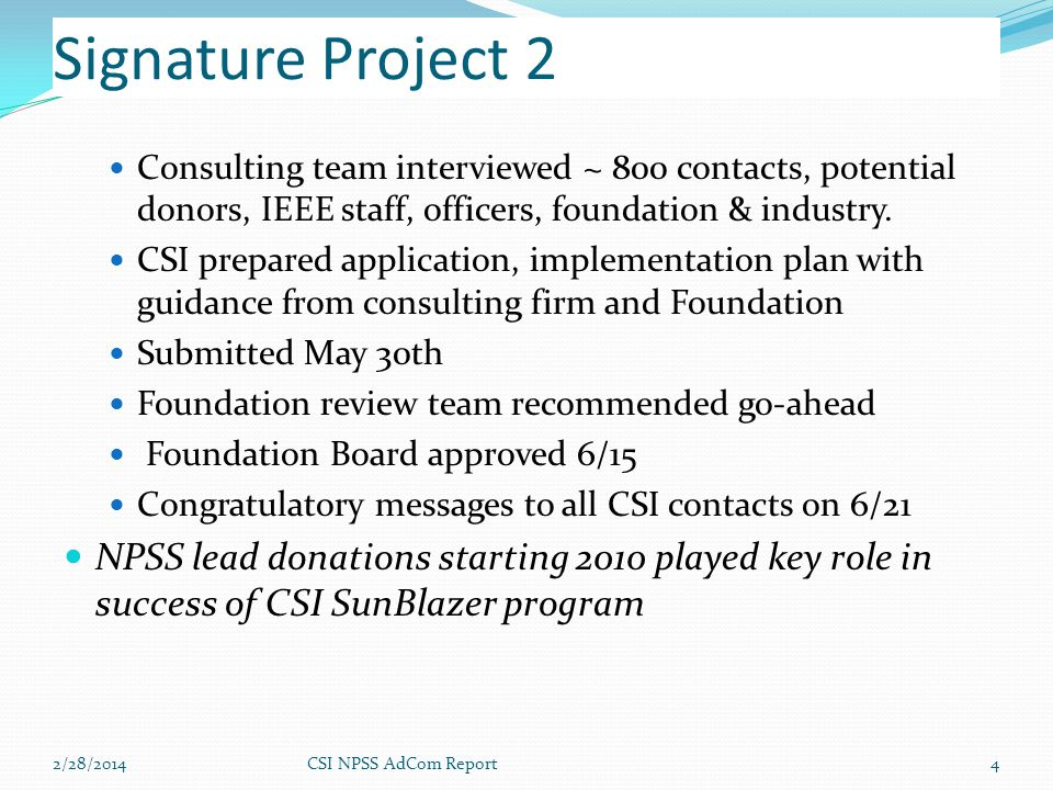 Signature Project 2 Consulting team interviewed ~ 800 contacts, potential donors, IEEE staff, officers, foundation & industry.