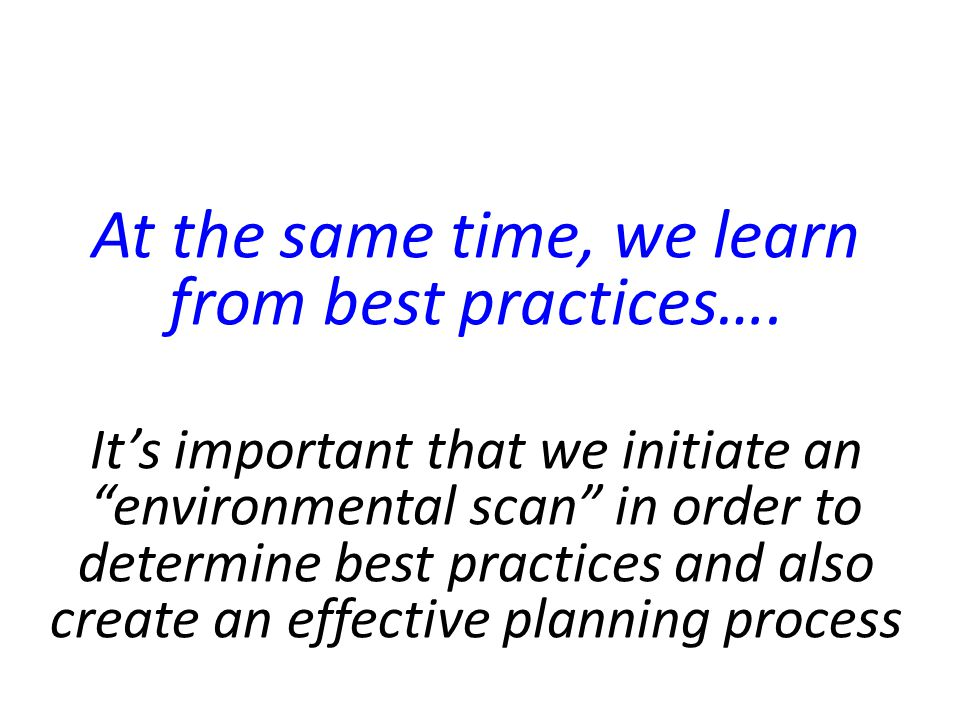At the same time, we learn from best practices….