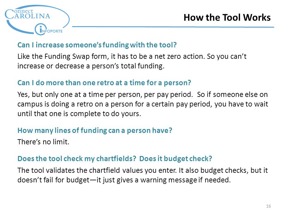 16 How the Tool Works Can I increase someone's funding with the tool.
