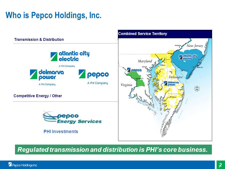 2 Combined Service Territory Transmission & Distribution Competitive Energy / Other Who is Pepco Holdings, Inc.