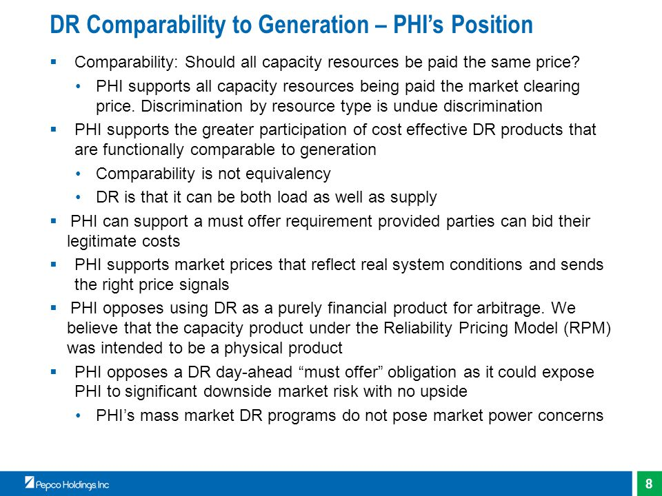 8 DR Comparability to Generation – PHI's Position  Comparability: Should all capacity resources be paid the same price.