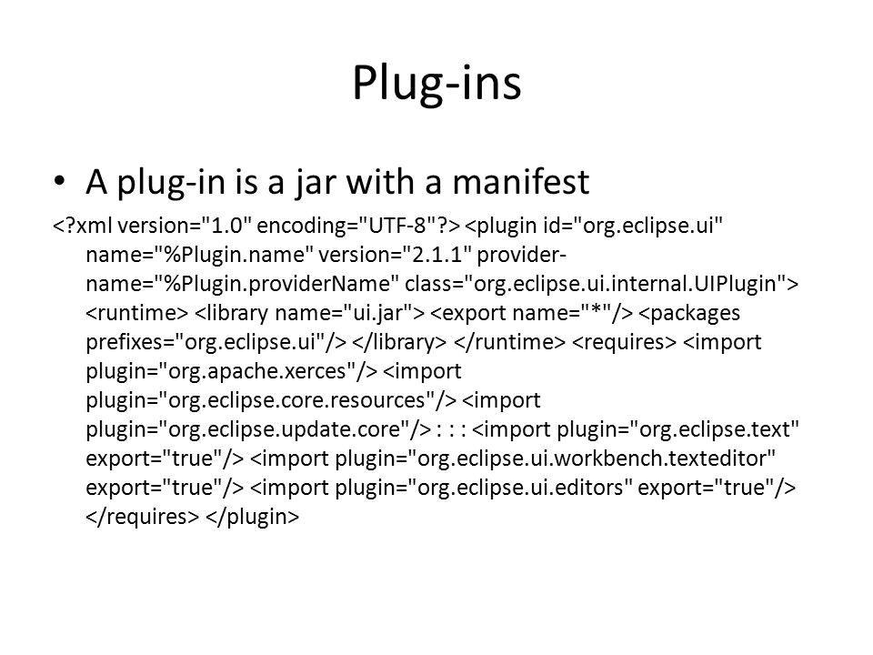 Plug-ins A plug-in is a jar with a manifest : : :