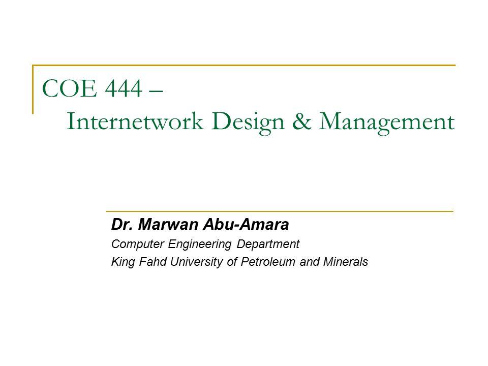 COE 444 – Internetwork Design & Management Dr.