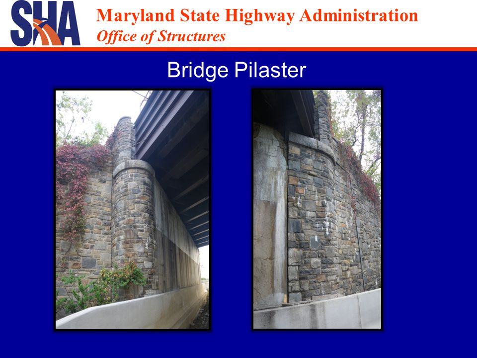 Maryland State Highway Administration Office of Structures Maryland State Highway Administration Office of Structures Bridge Pilaster