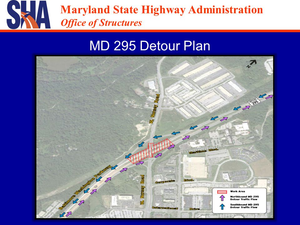 Maryland State Highway Administration Office of Structures Maryland State Highway Administration Office of Structures MD 295 Detour Plan