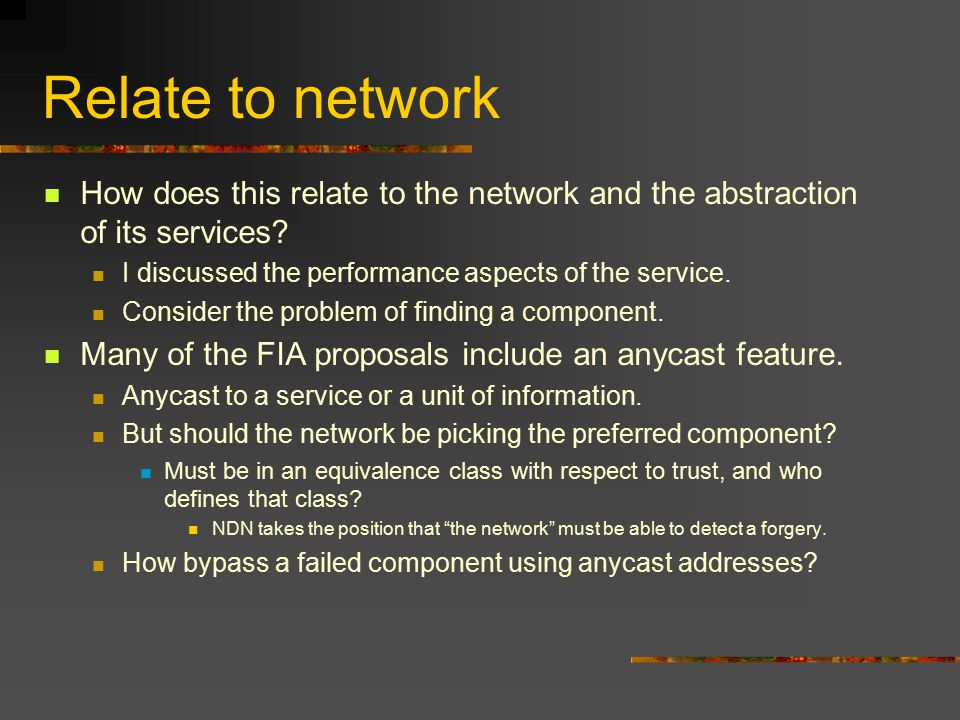Relate to network How does this relate to the network and the abstraction of its services.