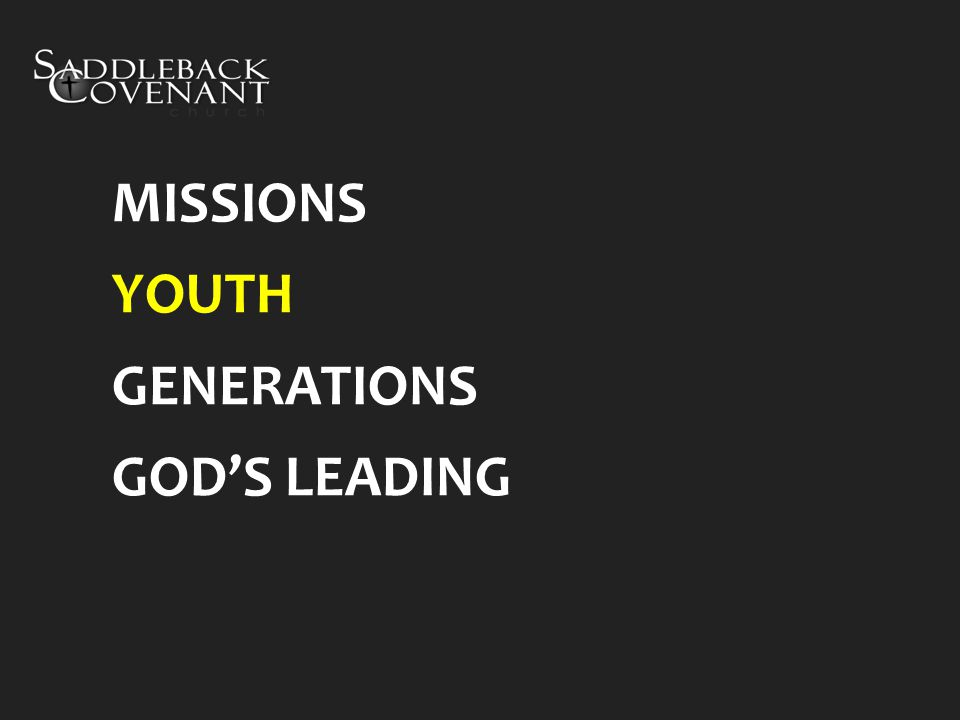 MISSIONS YOUTH GENERATIONS GOD'S LEADING