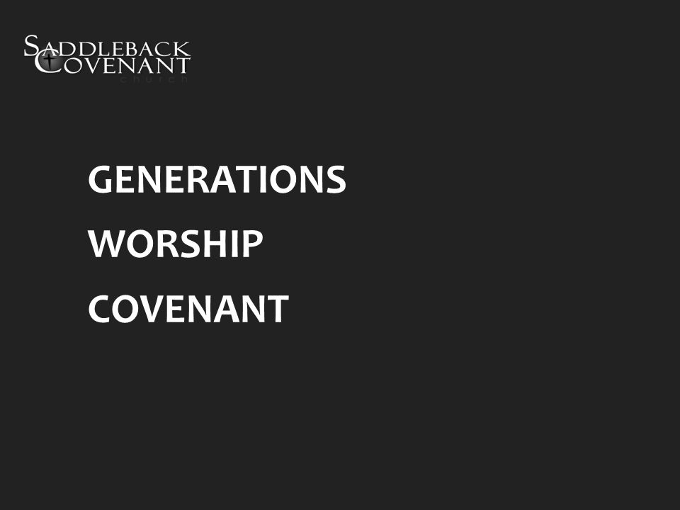 GENERATIONS WORSHIP COVENANT