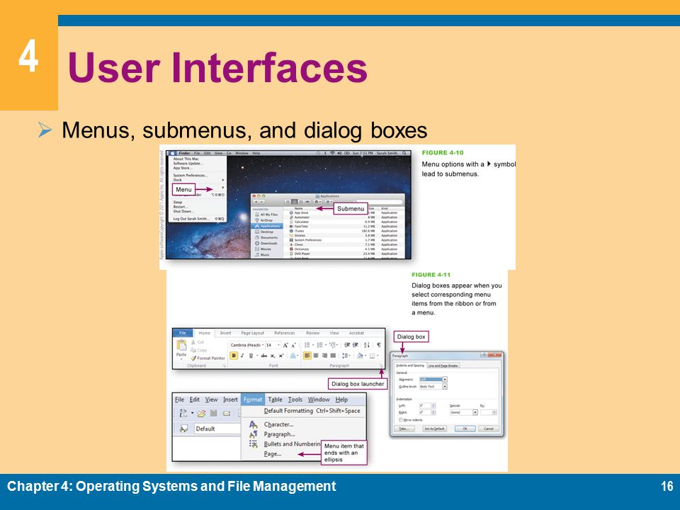 4 User Interfaces  Menus, submenus, and dialog boxes Chapter 4: Operating Systems and File Management16