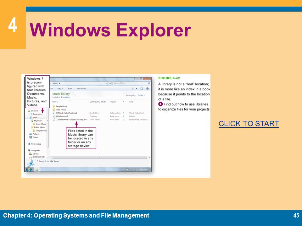 4 Windows Explorer Chapter 4: Operating Systems and File Management45 CLICK TO START