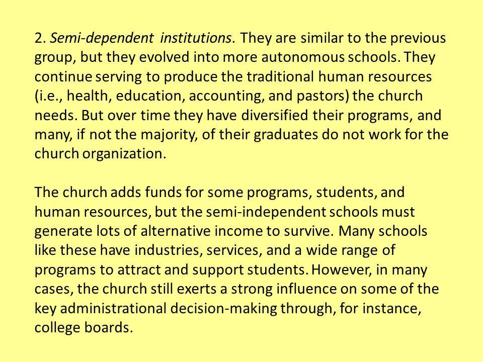 2. Semi-dependent institutions.