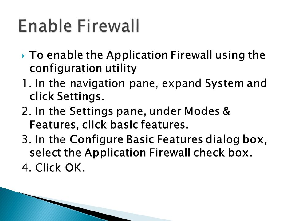  To enable the Application Firewall using the configuration utility 1.