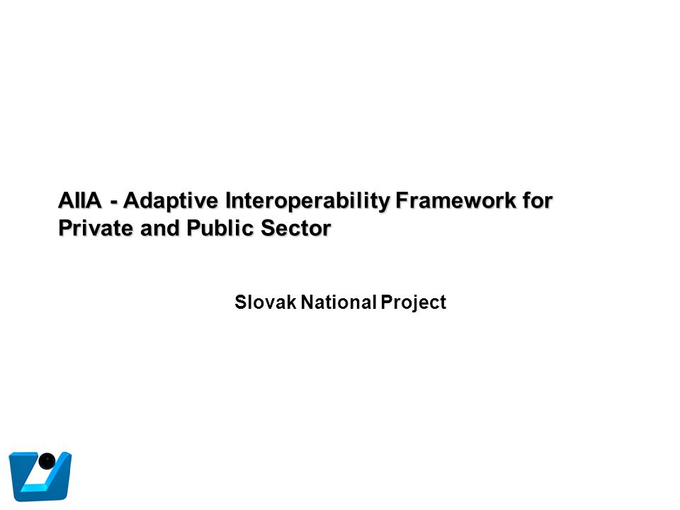 AIIA - Adaptive Interoperability Framework for Private and Public Sector Slovak National Project