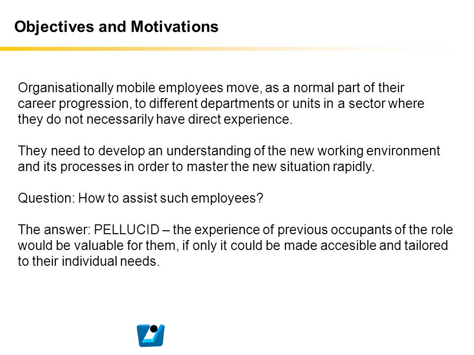 Objectives and Motivations Organisationally mobile employees move, as a normal part of their career progression, to different departments or units in