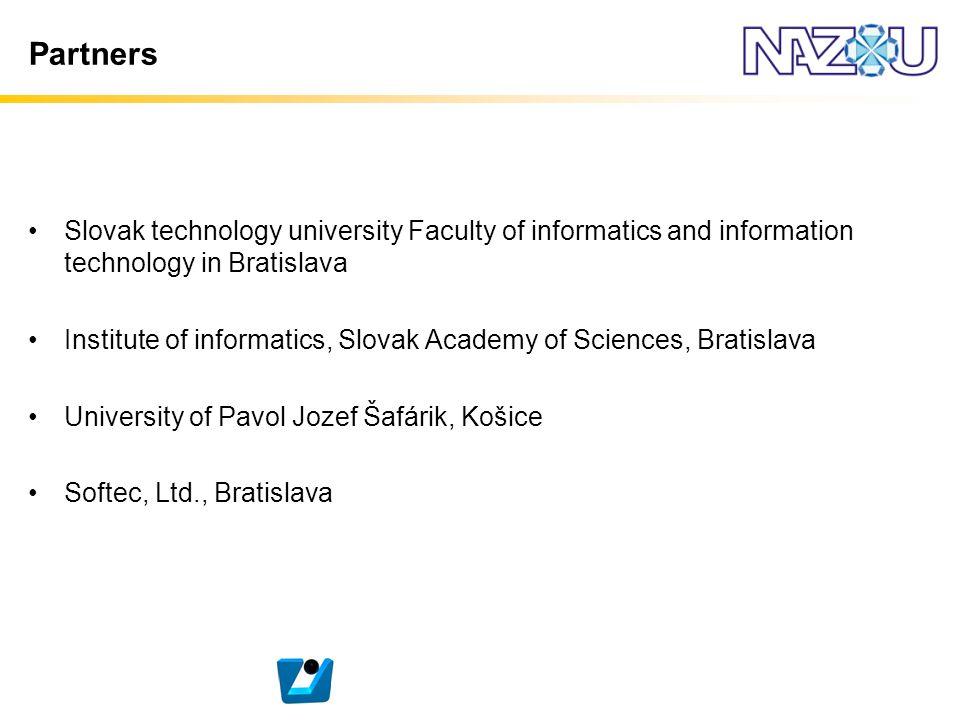 Partners Slovak technology university Faculty of informatics and information technology in Bratislava Institute of informatics, Slovak Academy of Scie