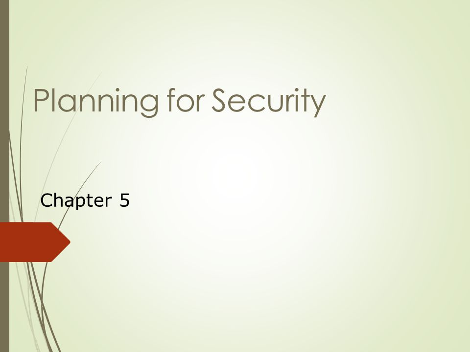 Planning for Security Chapter 5