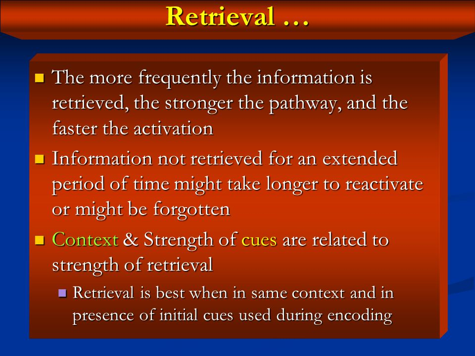 Retrieval … Reactivation of a verbal pathway takes about one second Reactivation of a verbal pathway takes about one second Reactivation of a visual p