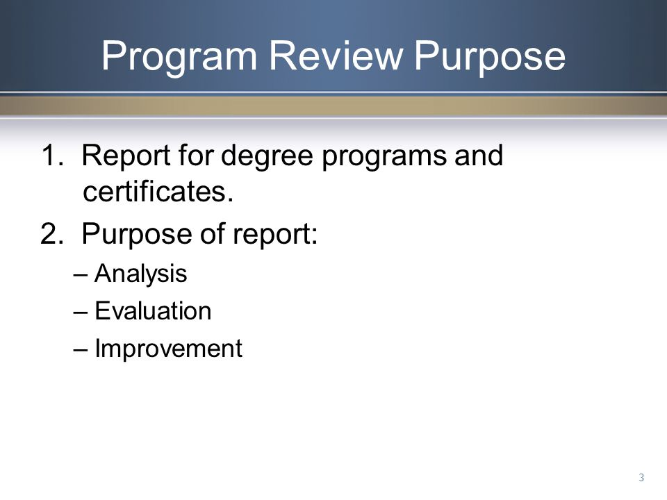 Information in Program Review The role of the program within the institution Staff/faculty Student information – program numbers, retention, persistence, graduation rates, graduate employment data Revenue and budget information Future needs – who is all involved in planning for the program – advisory committee 4