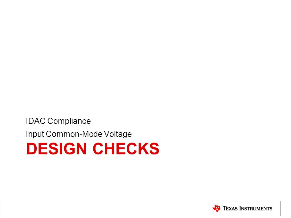 DESIGN CHECKS IDAC Compliance Input Common-Mode Voltage